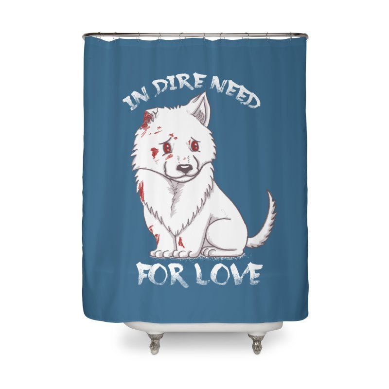 In dire need of love Home Shower Curtain by xiaobaosg