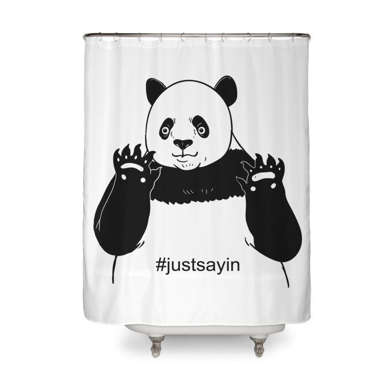 Just Saying Home Shower Curtain by xiaobaosg