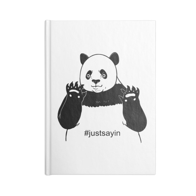 Just Saying Accessories Blank Journal Notebook by xiaobaosg
