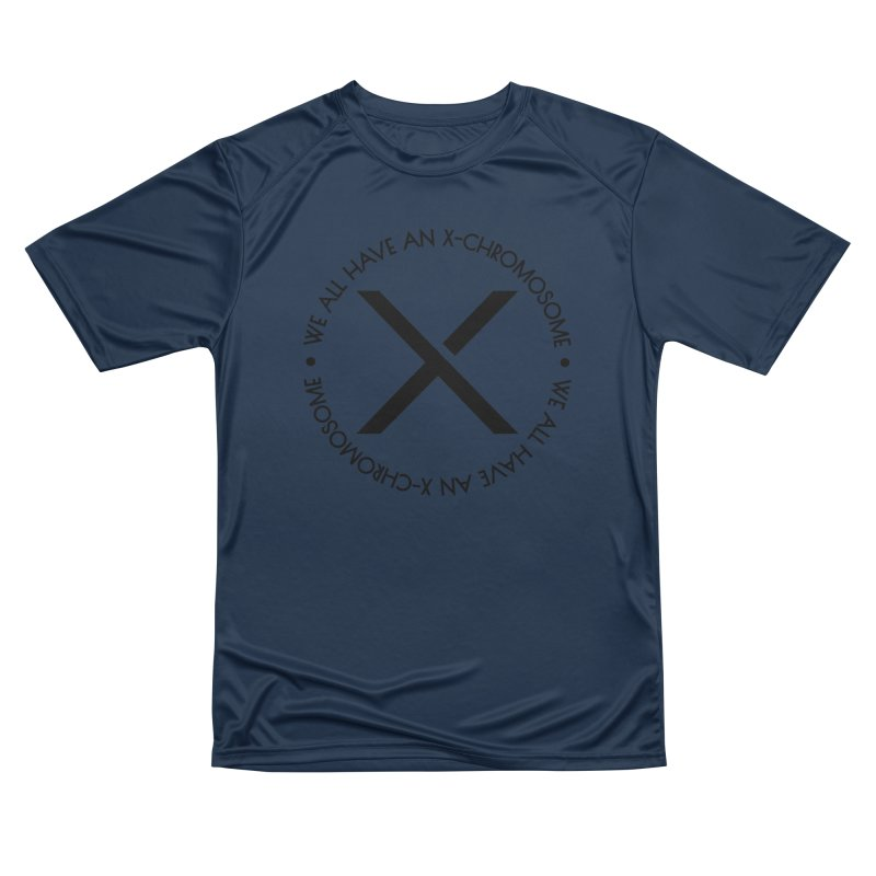 We All Have an X-Chromosome Black Logo Women's Performance Unisex T-Shirt by We All Have An X-Chromosome Shop
