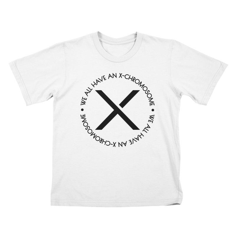 We All Have an X-Chromosome Black Logo Kids T-Shirt by We All Have An X-Chromosome Shop