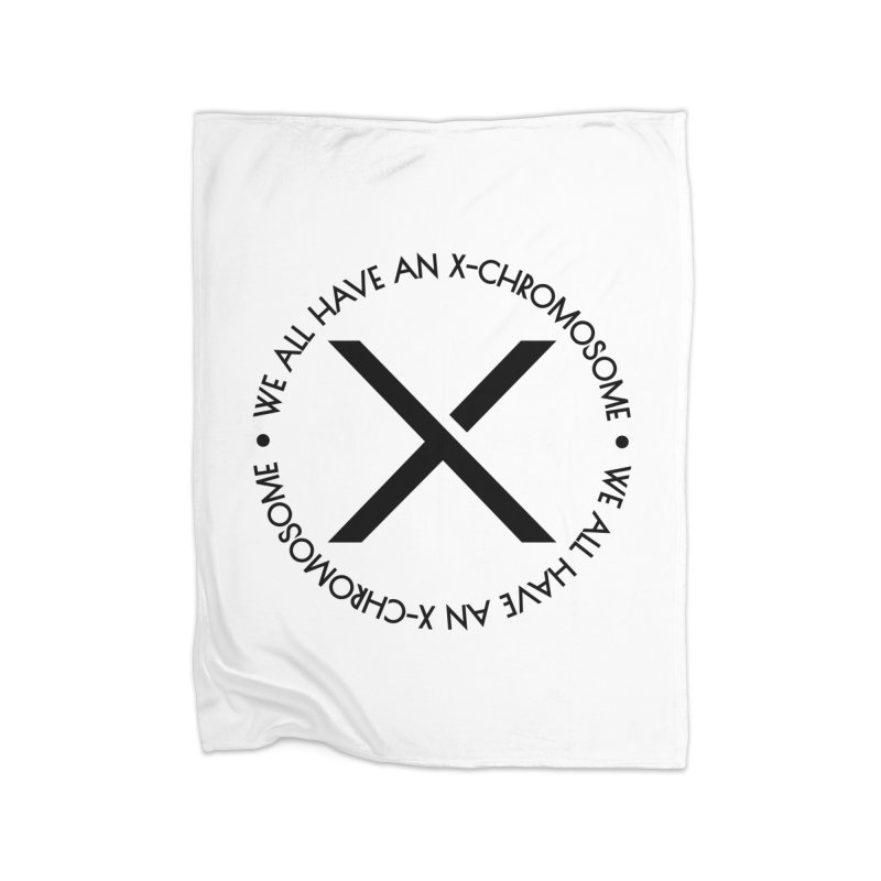 We All Have an X-Chromosome Black Logo Home Fleece Blanket Blanket by We All Have An X-Chromosome Shop
