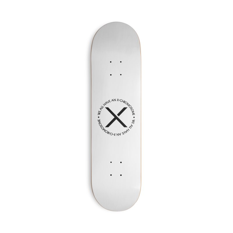 We All Have an X-Chromosome Black Logo Accessories Deck Only Skateboard by We All Have An X-Chromosome Shop