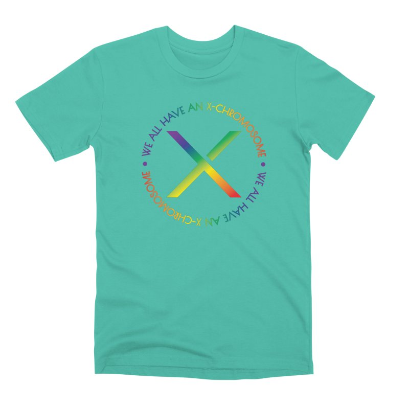 We All Have An X-Chromosome and Pride Men's Premium T-Shirt by We All Have An X-Chromosome Shop
