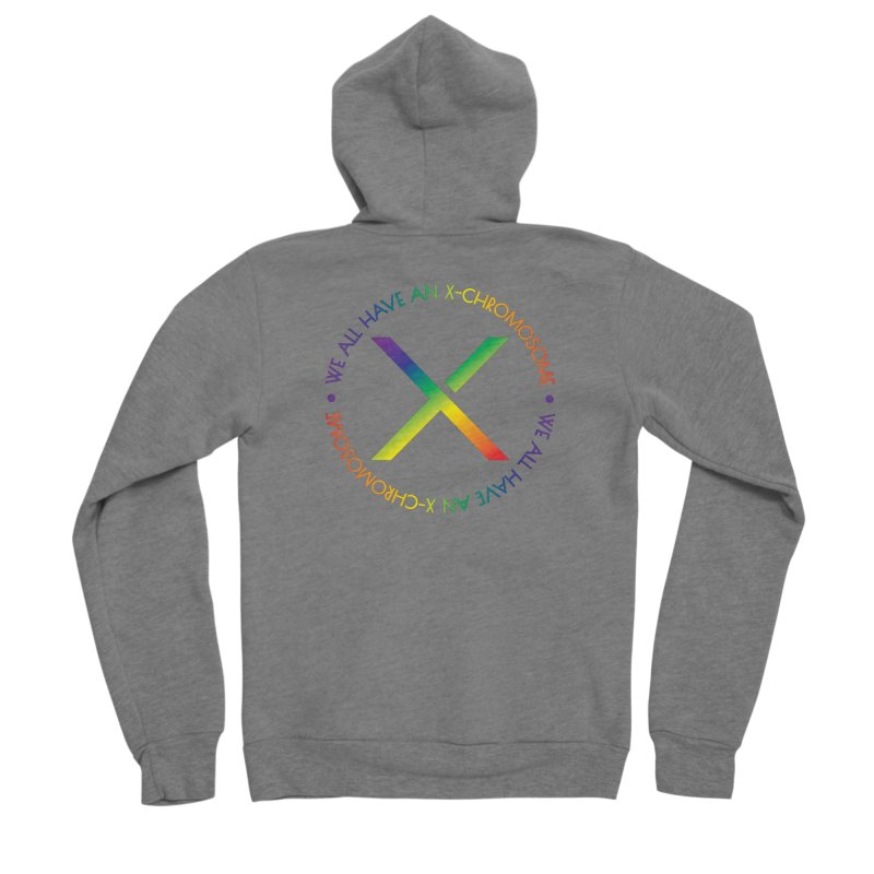We All Have An X-Chromosome and Pride Men's Sponge Fleece Zip-Up Hoody by We All Have An X-Chromosome Shop