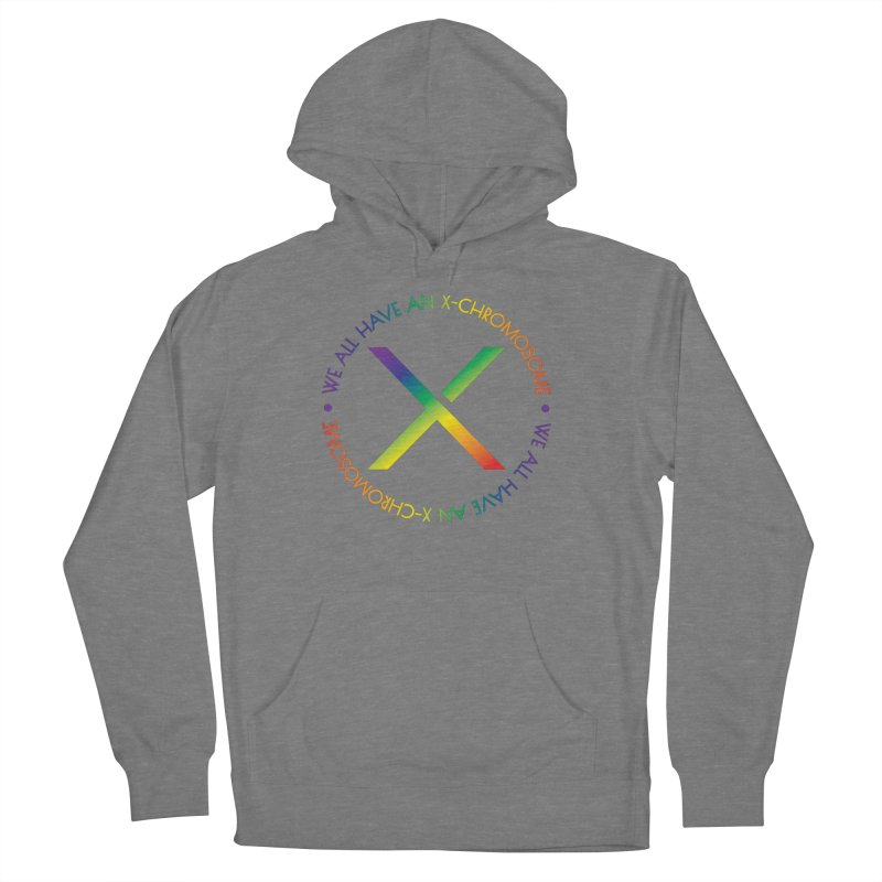 We All Have An X-Chromosome and Pride Women's French Terry Pullover Hoody by We All Have An X-Chromosome Shop