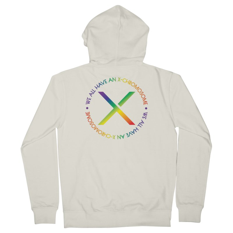 We All Have An X-Chromosome and Pride Women's French Terry Zip-Up Hoody by We All Have An X-Chromosome Shop