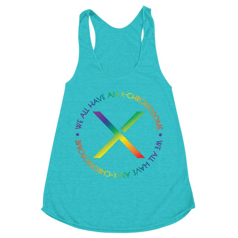 We All Have An X-Chromosome and Pride Women's Racerback Triblend Tank by We All Have An X-Chromosome Shop