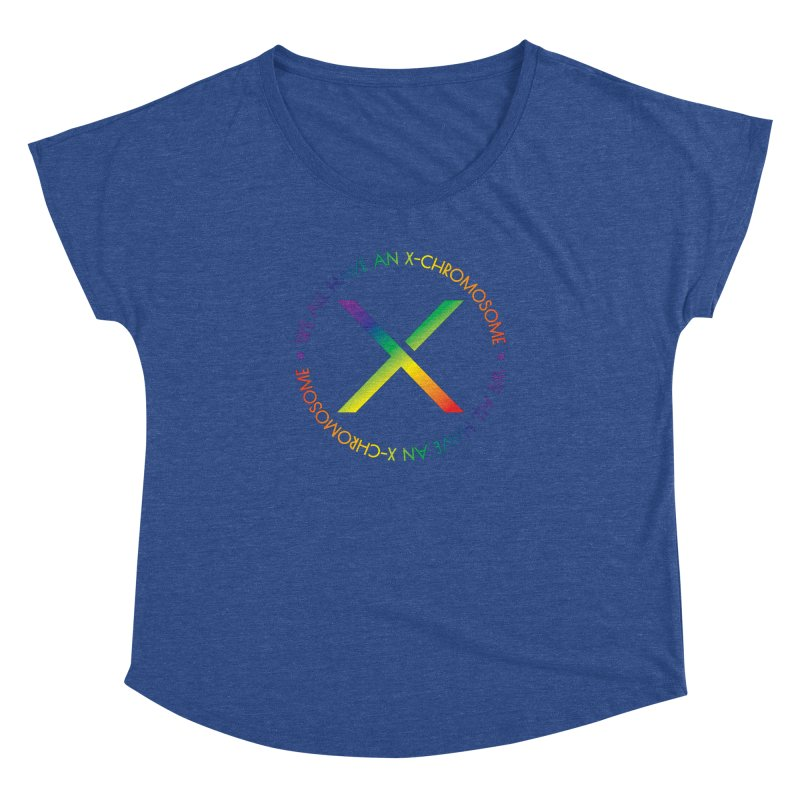 We All Have An X-Chromosome and Pride Women's Dolman Scoop Neck by We All Have An X-Chromosome Shop