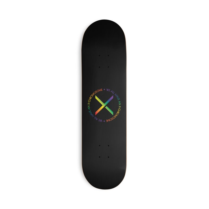 We All Have An X-Chromosome and Pride Accessories Deck Only Skateboard by We All Have An X-Chromosome Shop