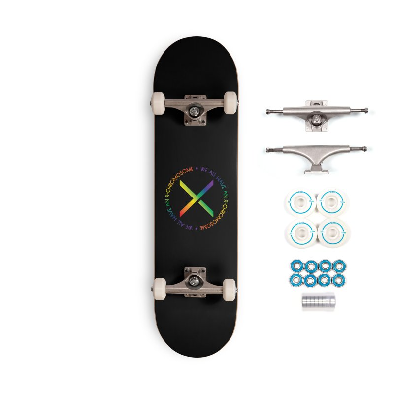 We All Have An X-Chromosome and Pride Accessories Complete - Basic Skateboard by We All Have An X-Chromosome Shop