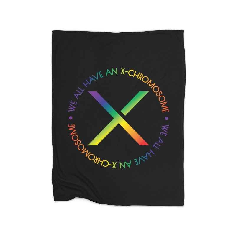 We All Have An X-Chromosome and Pride Home Fleece Blanket Blanket by We All Have An X-Chromosome Shop