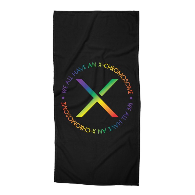 We All Have An X-Chromosome and Pride Accessories Beach Towel by We All Have An X-Chromosome Shop