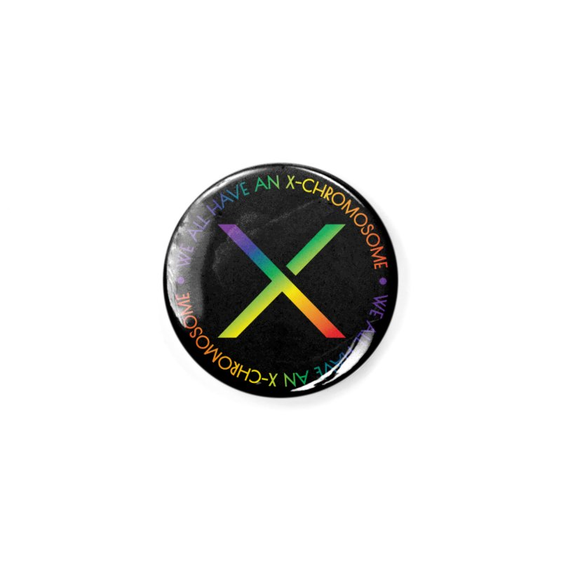 We All Have An X-Chromosome and Pride Accessories Button by We All Have An X-Chromosome Shop