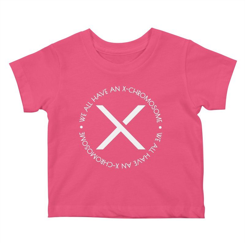 We All Have An X-Chromosome White Logo Kids Baby T-Shirt by We All Have An X-Chromosome Shop