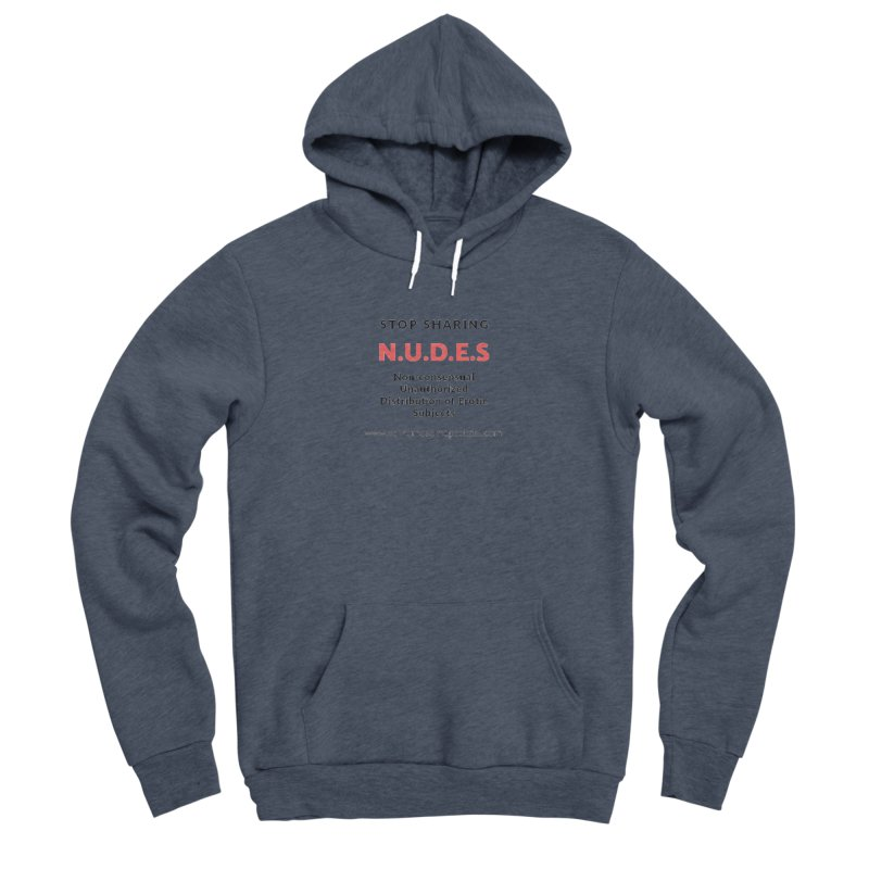 STOP SHARING N.U.D.E.S on white Men's Sponge Fleece Pullover Hoody by We All Have An X-Chromosome Shop