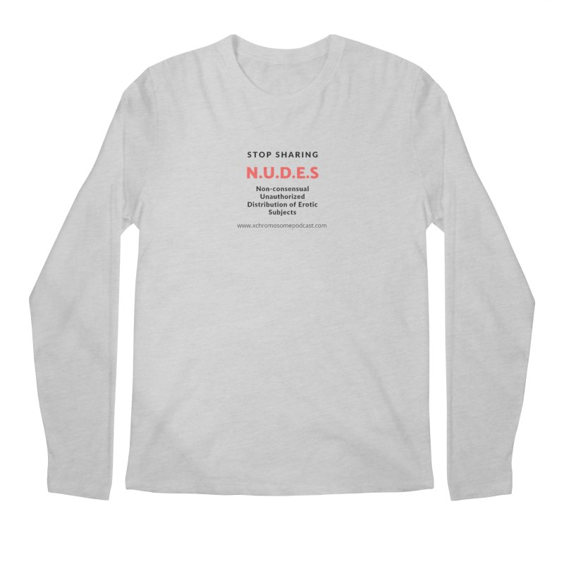 STOP SHARING N.U.D.E.S on white Men's Regular Longsleeve T-Shirt by We All Have An X-Chromosome Shop