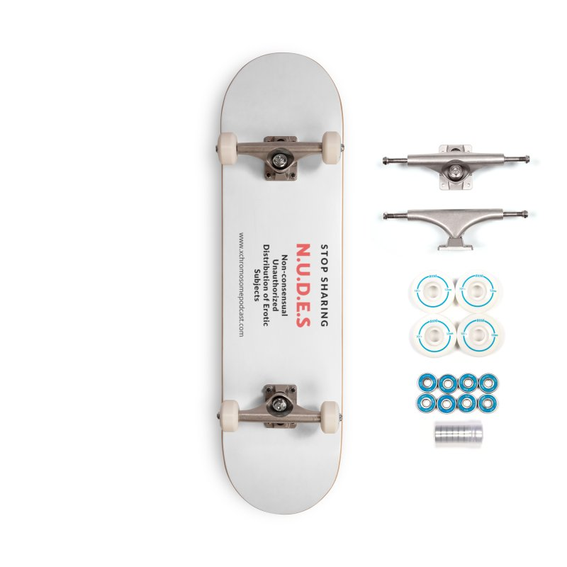 STOP SHARING N.U.D.E.S on white Accessories Complete - Basic Skateboard by We All Have An X-Chromosome Shop