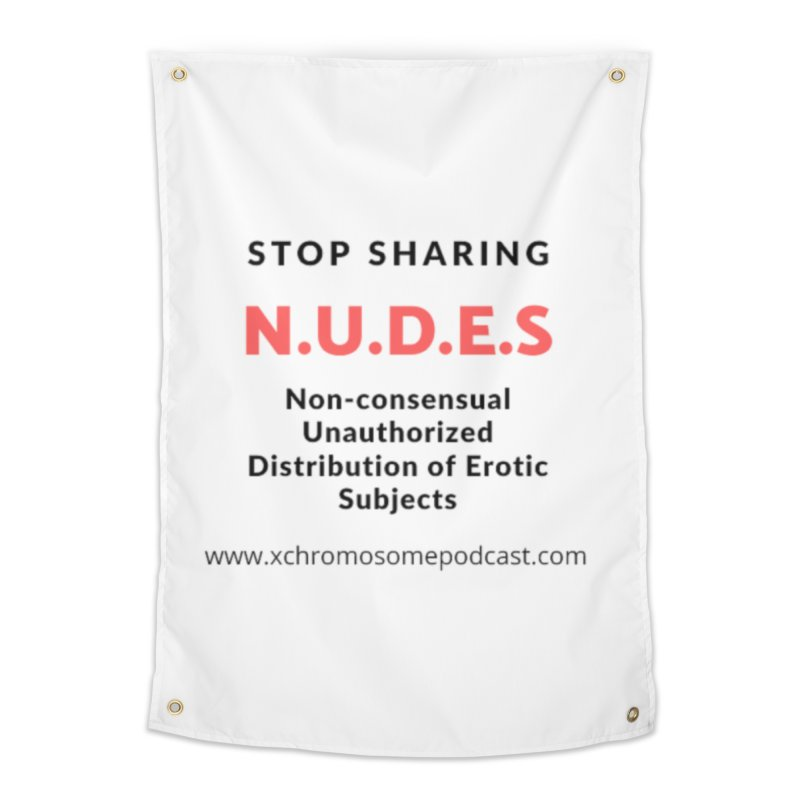 STOP SHARING N.U.D.E.S on white Home Tapestry by We All Have An X-Chromosome Shop