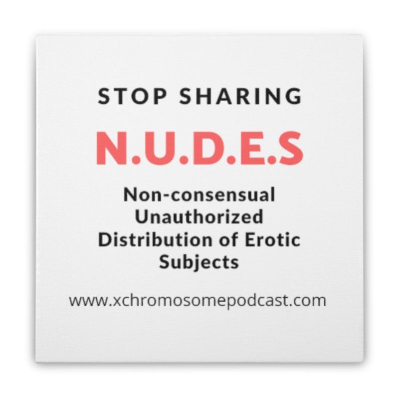 STOP SHARING N.U.D.E.S on white Home Stretched Canvas by We All Have An X-Chromosome Shop