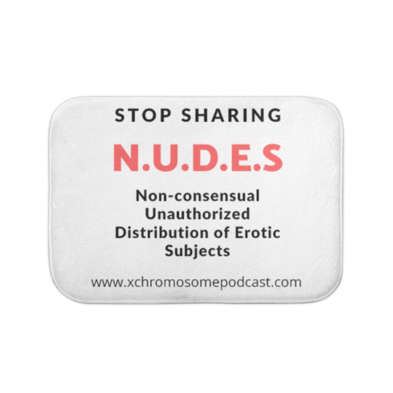 STOP SHARING N.U.D.E.S on white Home Bath Mat by We All Have An X-Chromosome Shop