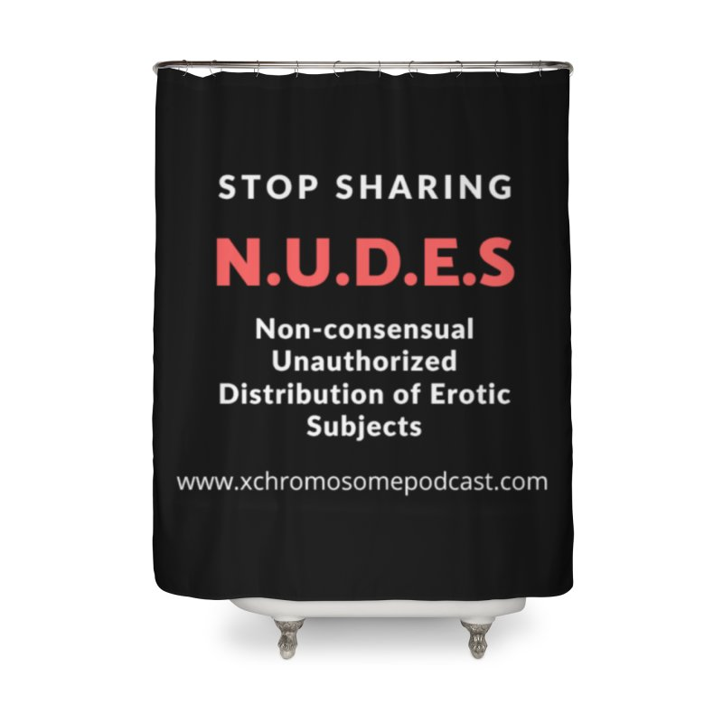 STOP SHARING N.U.D.E.S on Black Home Shower Curtain by We All Have An X-Chromosome Shop