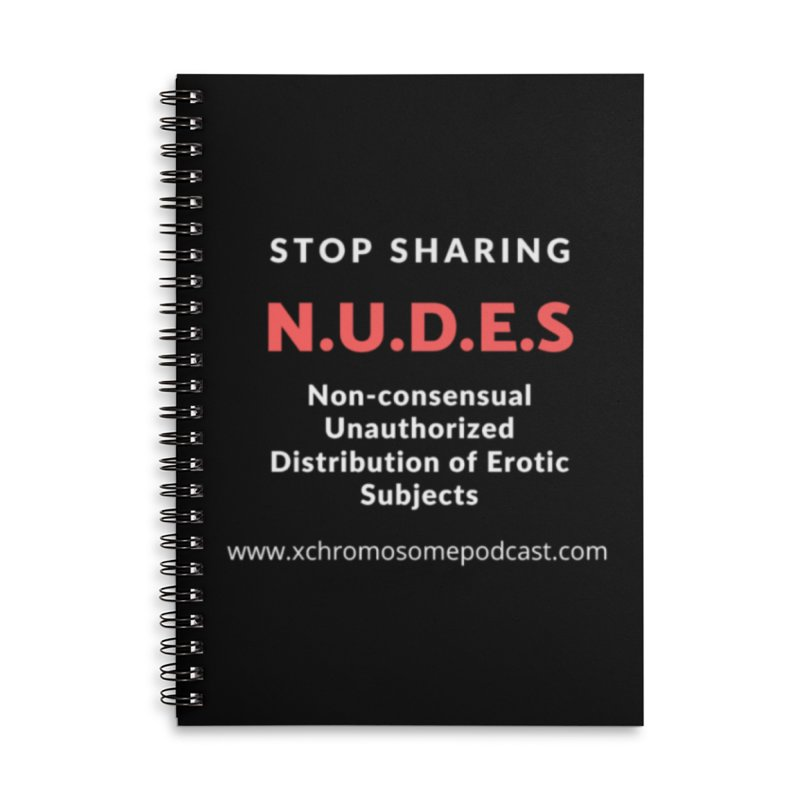STOP SHARING N.U.D.E.S on Black Accessories Lined Spiral Notebook by We All Have An X-Chromosome Shop
