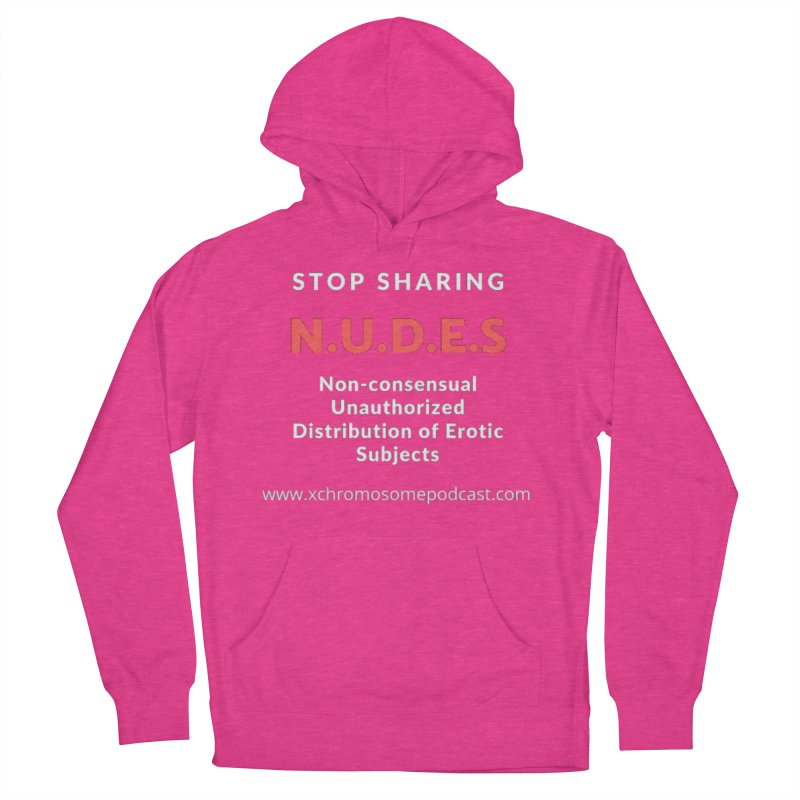 STOP SHARING N.U.D.E.S on Black Women's French Terry Pullover Hoody by We All Have An X-Chromosome Shop