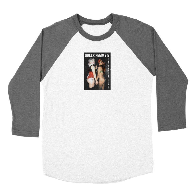 Queer, Femme & Dangerous Women's Baseball Triblend Longsleeve T-Shirt by Xena Zeit-Geist's Artist Shop