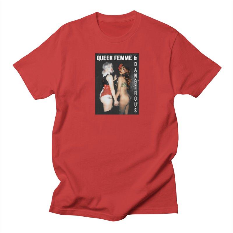 Queer, Femme & Dangerous Women's Regular Unisex T-Shirt by Xena Zeit-Geist's Artist Shop