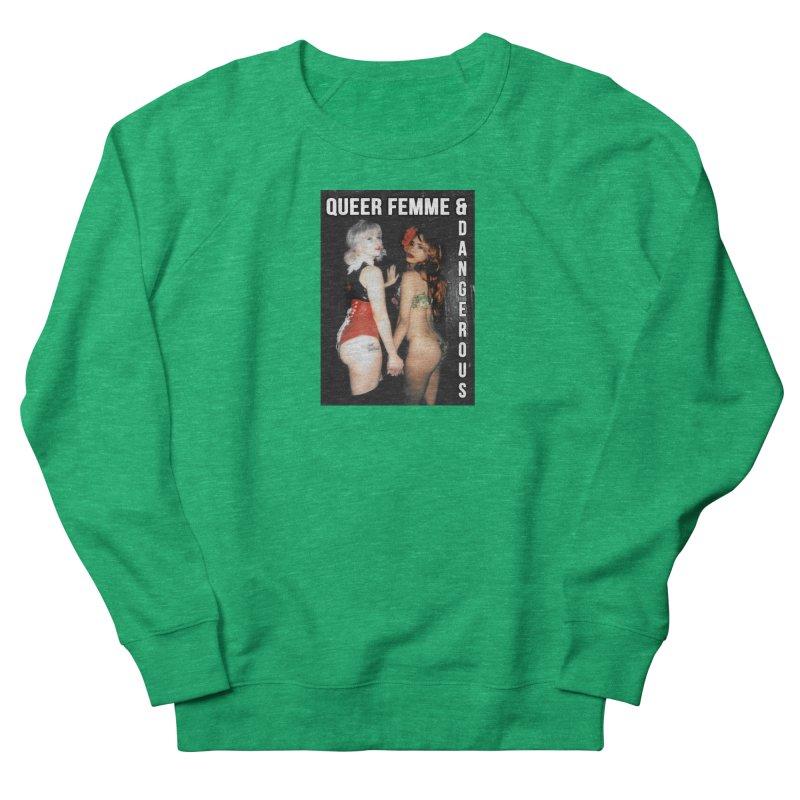 Queer, Femme & Dangerous Women's Sweatshirt by Xena Zeit-Geist's Artist Shop