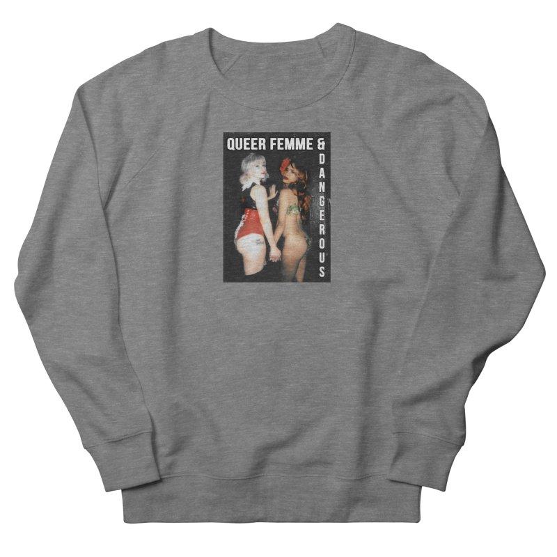 Queer, Femme & Dangerous Women's French Terry Sweatshirt by Xena Zeit-Geist's Artist Shop
