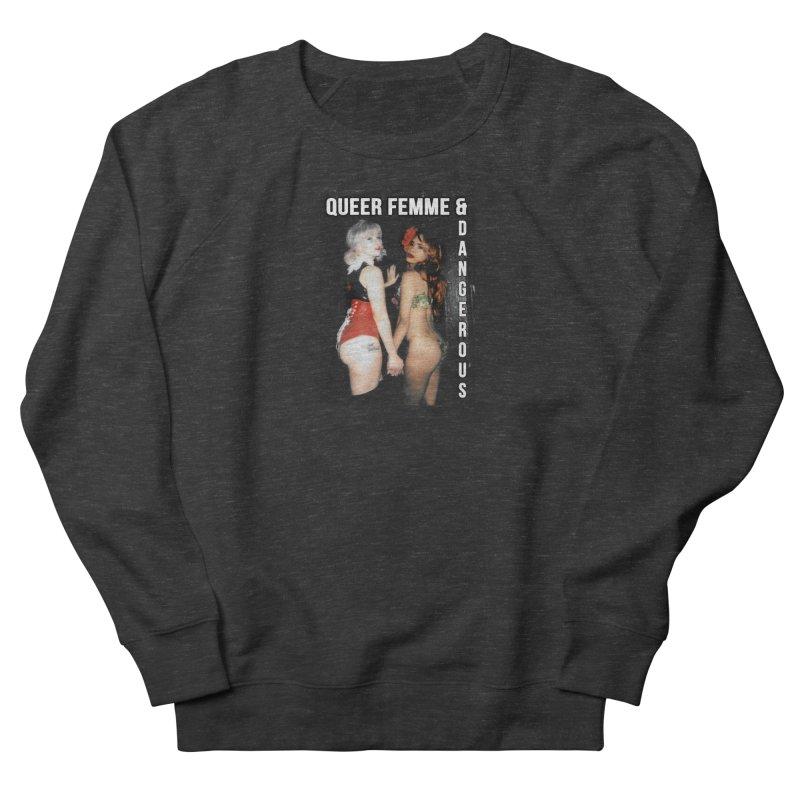Queer, Femme & Dangerous Men's French Terry Sweatshirt by Xena Zeit-Geist's Artist Shop