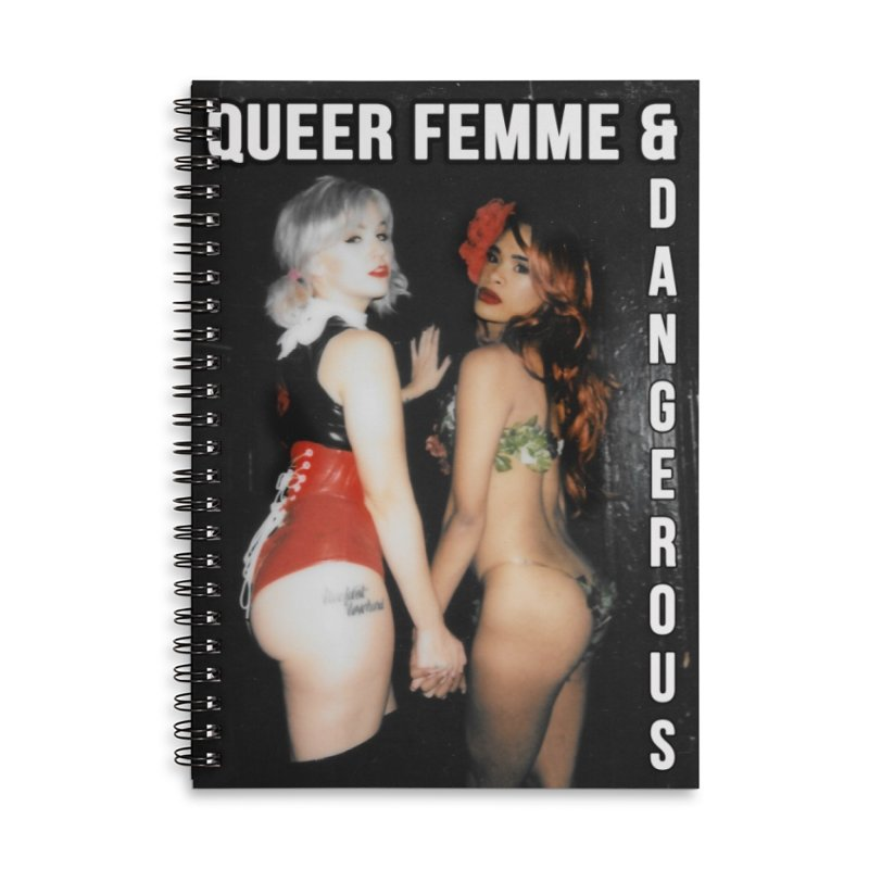 Queer, Femme & Dangerous Accessories Lined Spiral Notebook by Xena Zeit-Geist's Artist Shop