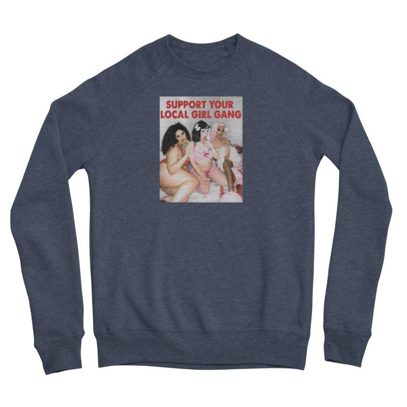 Support Your Local Girl Gang! Women's Sponge Fleece Sweatshirt by Xena Zeit-Geist's Artist Shop