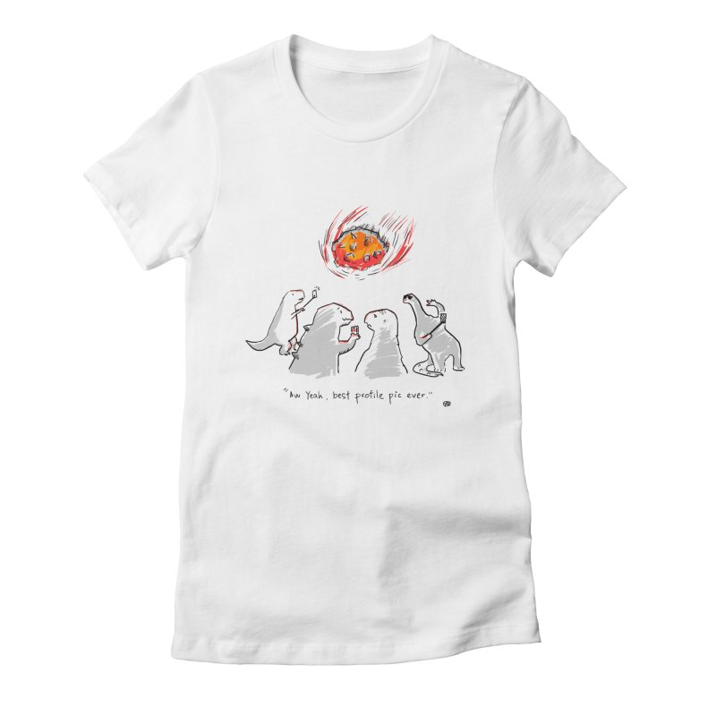 How the dinosaurs died Women's Fitted T-Shirt by Wear Bang Now