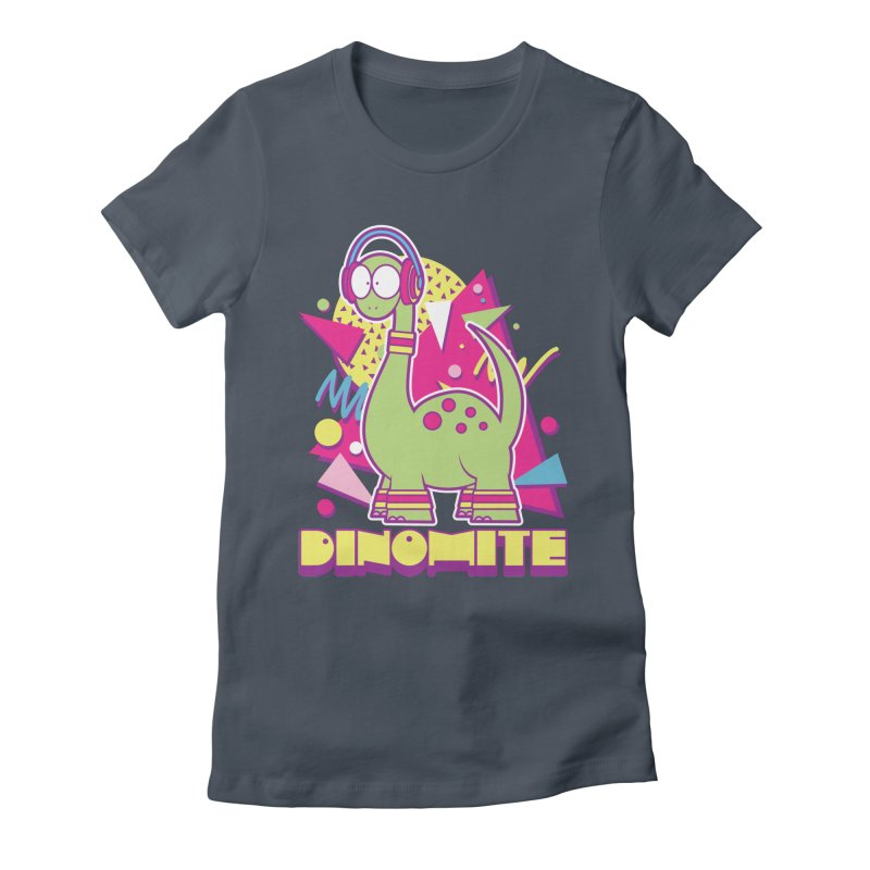 DINOMITE! Women's T-Shirt by Kappacino Creations
