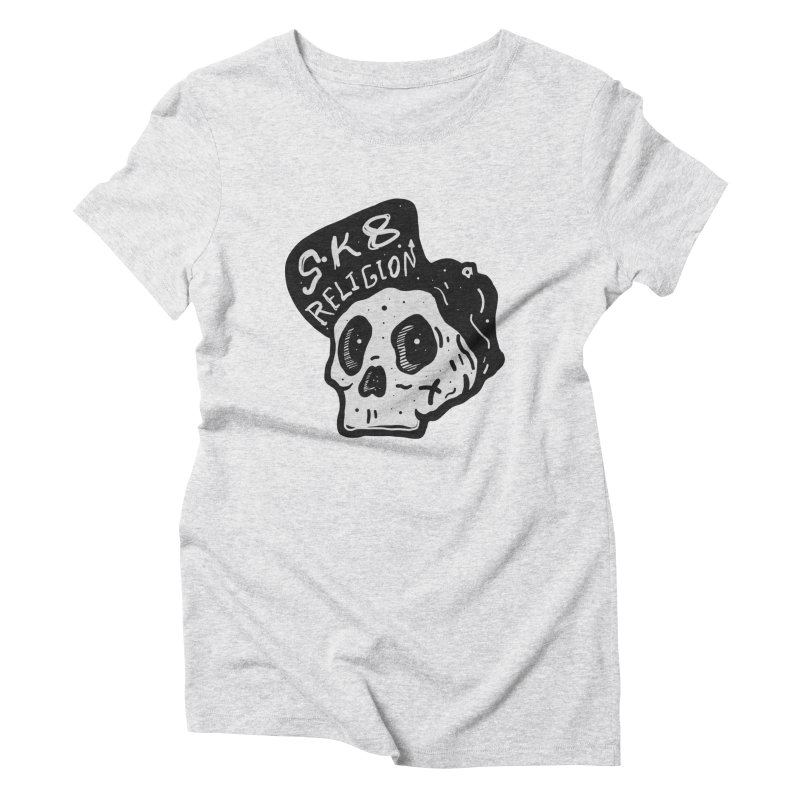 SK8 RELIGION Women's Triblend T-Shirt by · STUDI X-LEE ·