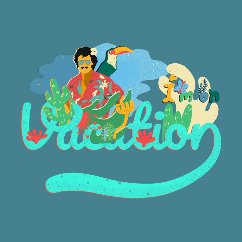 I'm on Vacation by · STUDI X-LEE ·