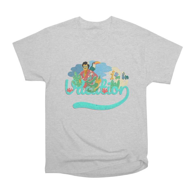 I'm on Vacation Women's Heavyweight Unisex T-Shirt by · STUDI X-LEE ·