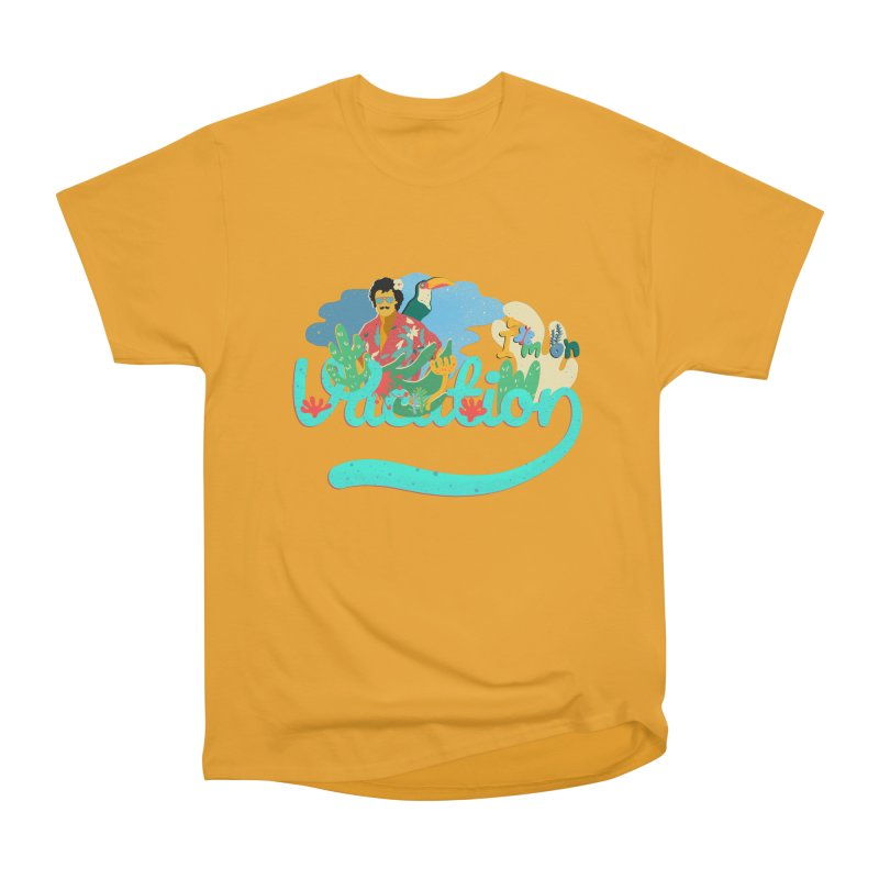 I'm on Vacation Women's Heavyweight Unisex T-Shirt by · STUDI X-LEE ·