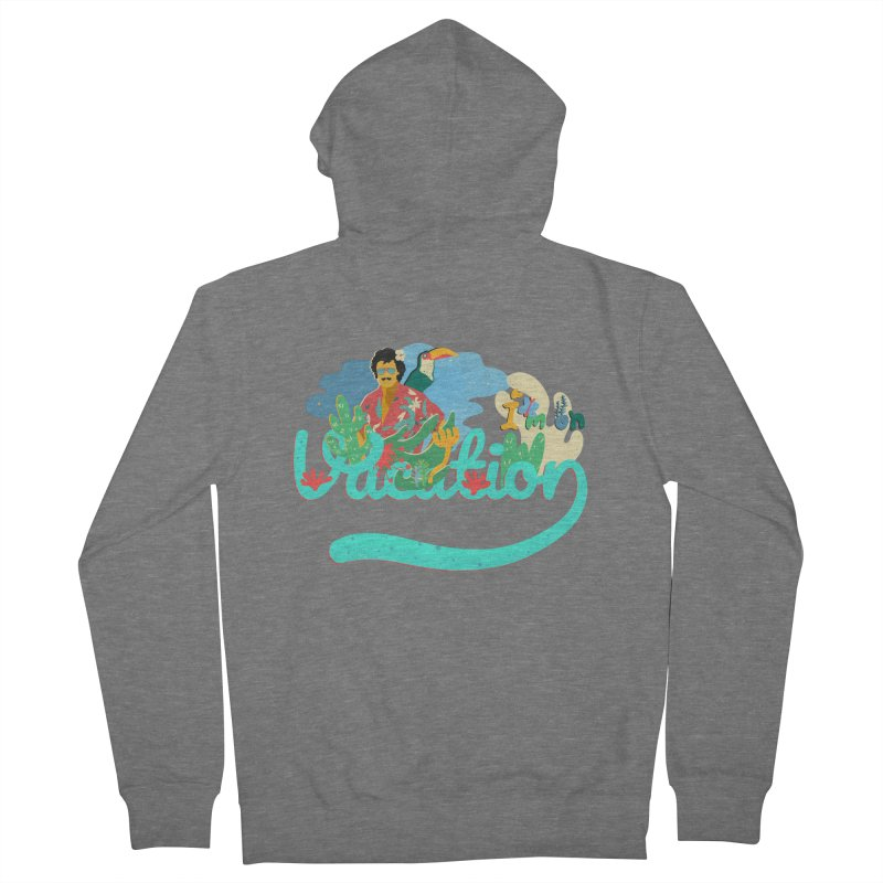 I'm on Vacation Men's French Terry Zip-Up Hoody by · STUDI X-LEE ·