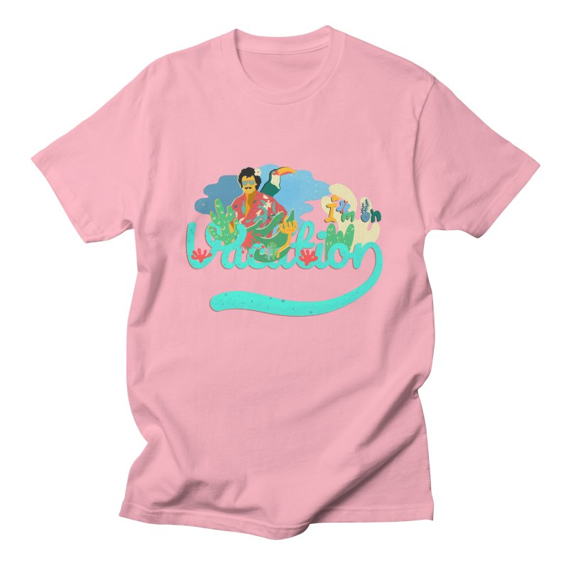 I'm on Vacation Men's T-Shirt by · STUDI X-LEE ·