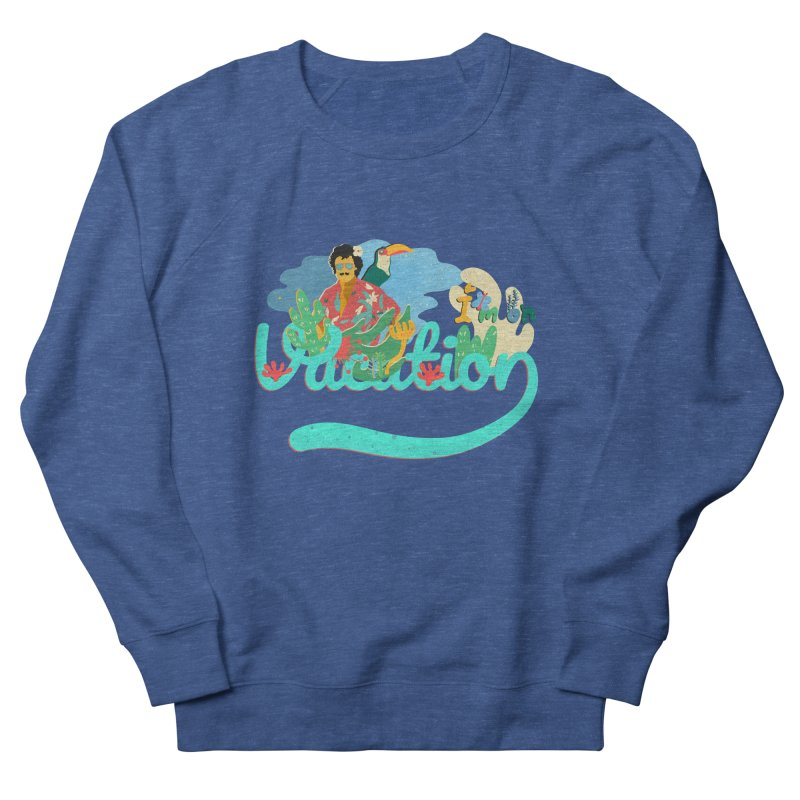 I'm on Vacation Women's Sweatshirt by · STUDI X-LEE ·