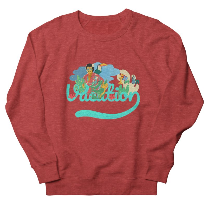 I'm on Vacation Women's French Terry Sweatshirt by INK. ALPINA