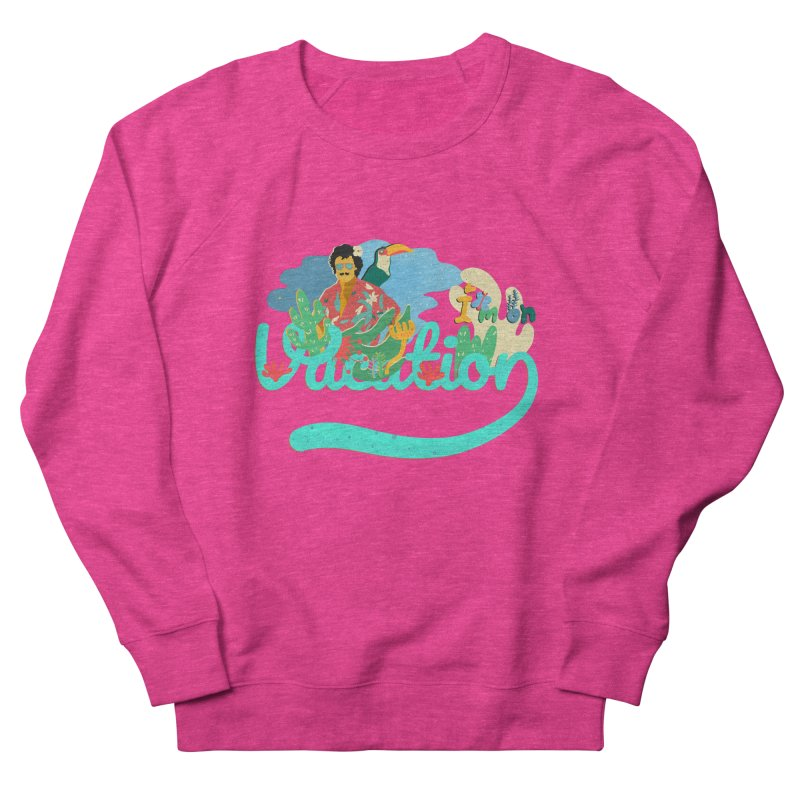 I'm on Vacation Men's French Terry Sweatshirt by INK. ALPINA