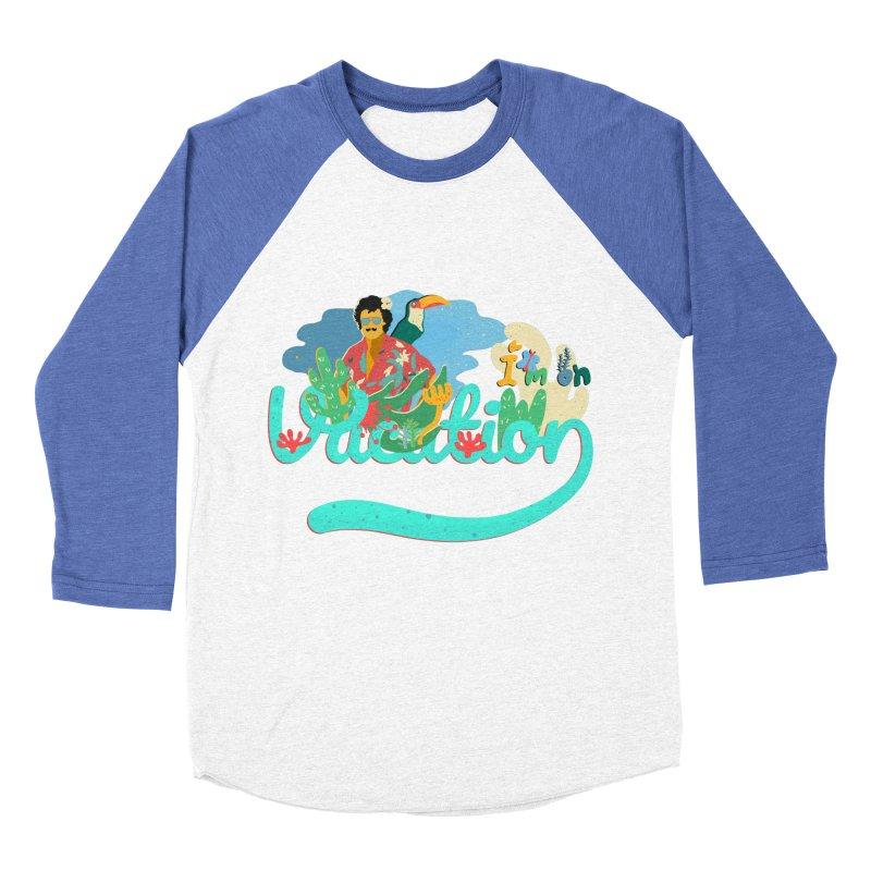 I'm on Vacation Women's Baseball Triblend Longsleeve T-Shirt by INK. ALPINA