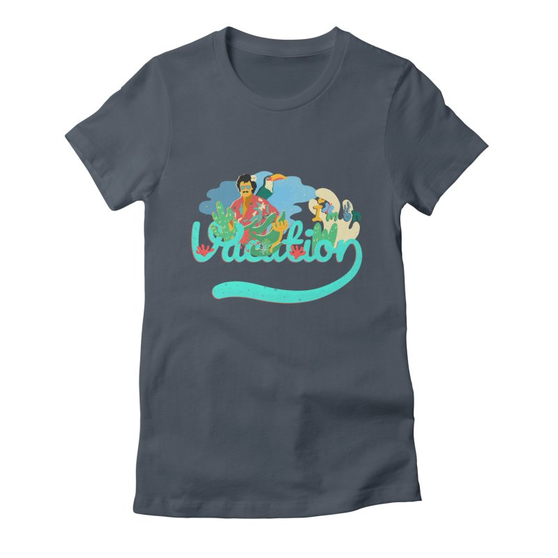 I'm on Vacation Women's T-Shirt by · STUDI X-LEE ·