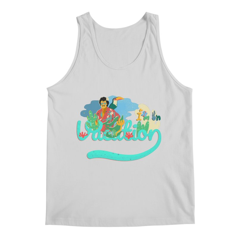 I'm on Vacation Men's Tank by · STUDI X-LEE ·