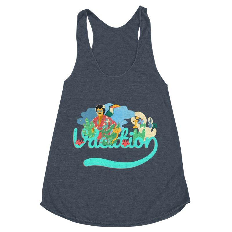 I'm on Vacation Women's Racerback Triblend Tank by · STUDI X-LEE ·